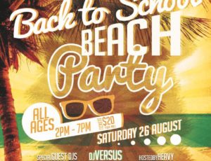 Aug 26th – Back To School Beach Party!  2pm-7pm